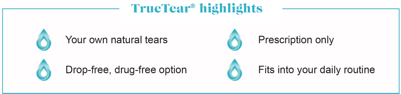 TrueTear highlights