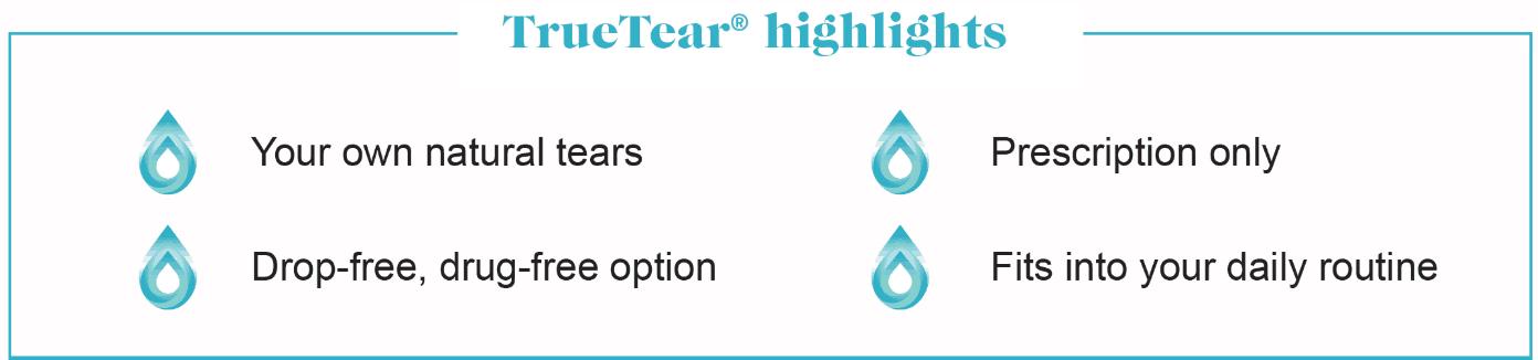 TrueTear highlights